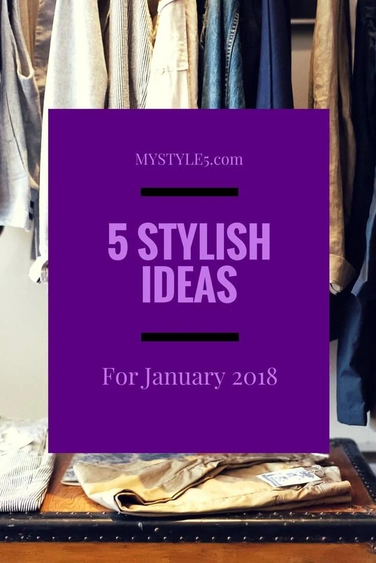 5 Stylish Ideas for January 2018