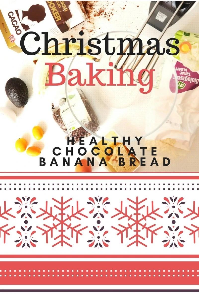 Christmas Baking Holiday Spirit Healthy Chocolate Banana Bread.jpg