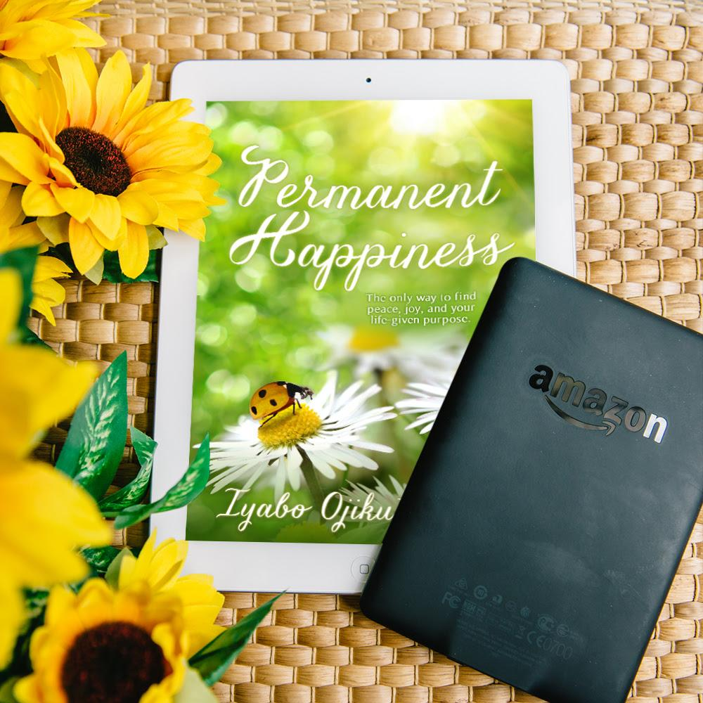 Permanent Happiness: An Inspirational book by Iyabo Ojikutu MD