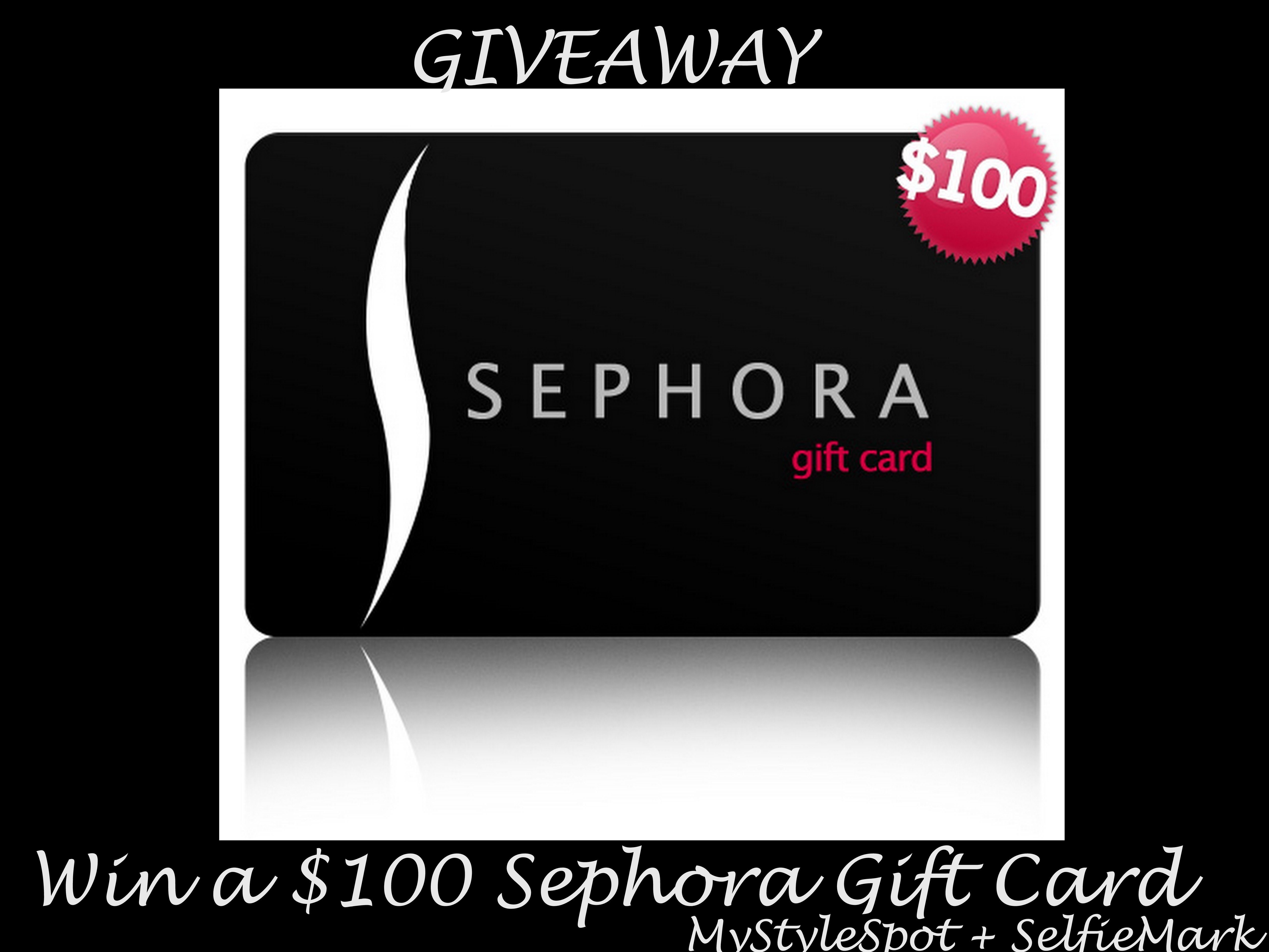 Giveaway Win A 100 Sephora Gift Card From Selfiemark Mystylespot