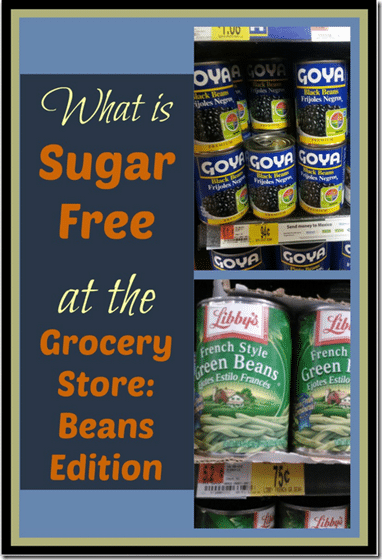 What is Sugar Free at the Grocery Store: Beans Edition