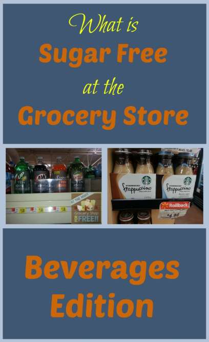 What is Sugar Free at the Grocery Store: Beverages Edition