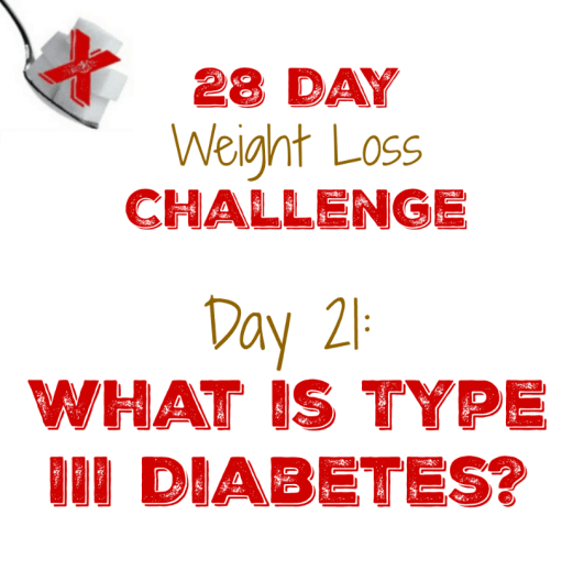 Day 21: What is Type III Diabetes?