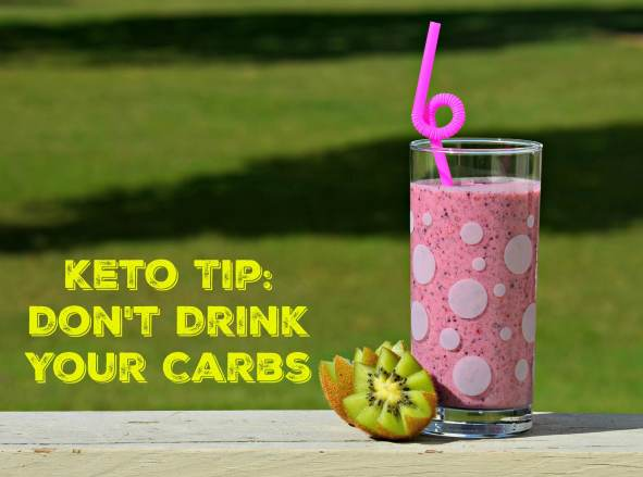 Keto Tip: Don't Drink Your Carbs