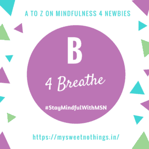 B For Breathe: A To Z On Mindfulness For Newbies