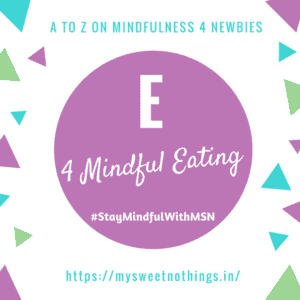 A To Z 2018 Challenge - E For Mindful Eating