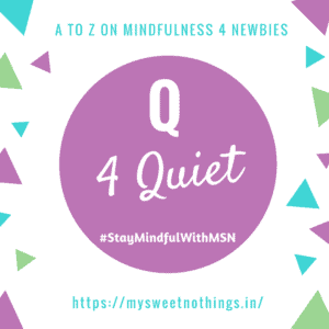 A To Z 2018 Challenge - Q For Quiet