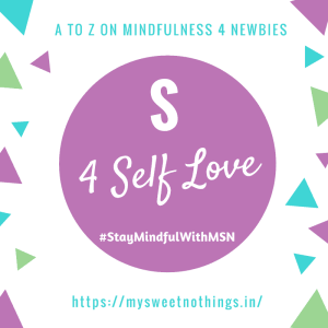 A To Z 2018 Challenge - S For Self Love