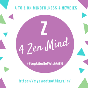 A To Z 2018 Challenge - Z For zen Mind