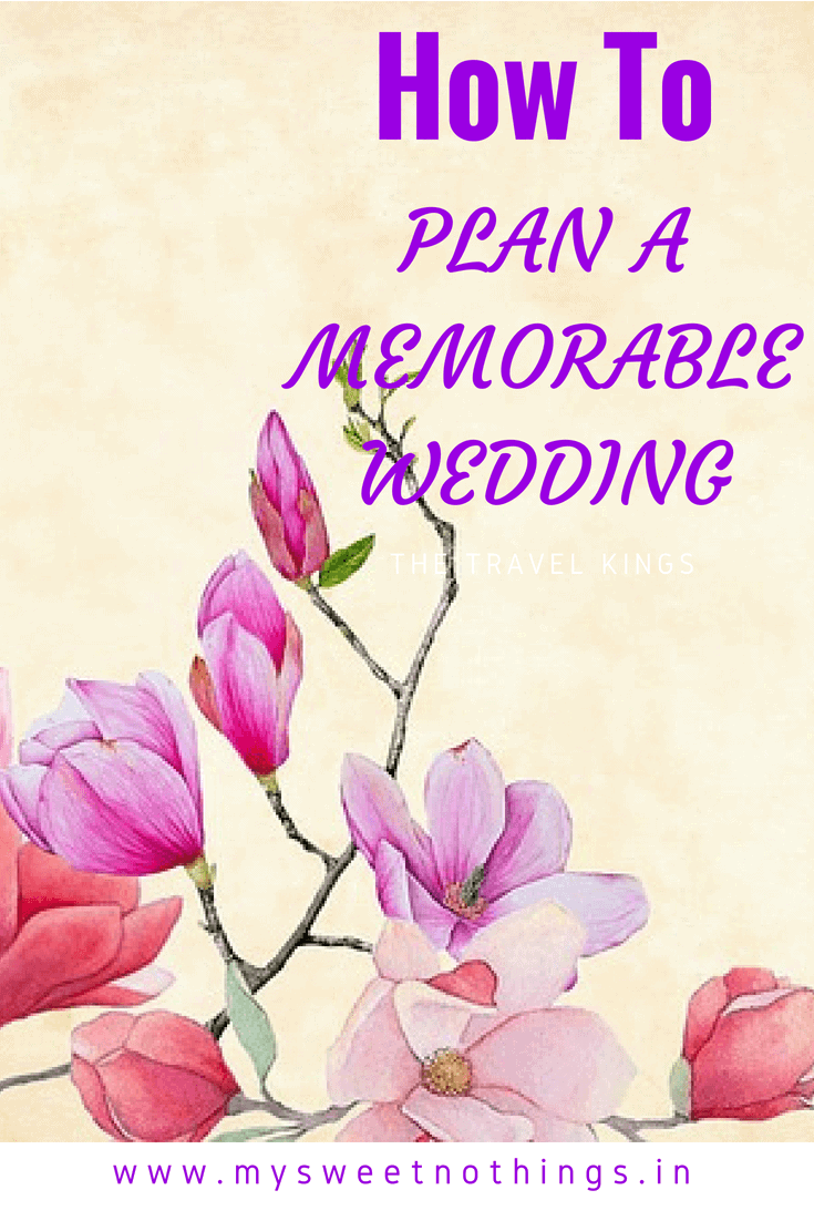 How To Plan A Memorable Wedding