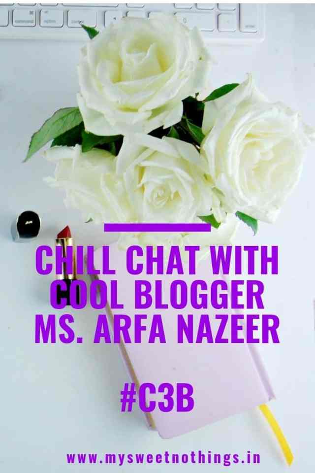 Chill Chat With Cool Blogger Ms. Arfa Nazeer #c3b #guestpost #mysweetnothings #vasanthapins #blogging #blogger
