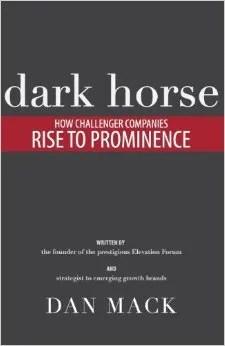 Dark Horse How Challenger Companies Rise to Prominence