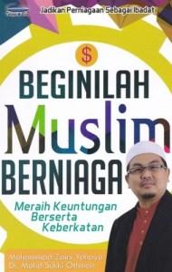 Beginilah Muslim Berniaga : Meraih Keuntungan Berserta Keberkatan