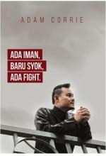 Adam Corrie Ada Iman, Baru Syok, Ada Fight