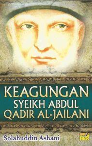 KEAGUNGAN SYEIKH ABDUL QADIR AL-JAILANI