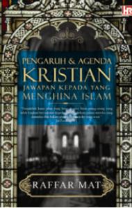 PENGARUH & AGENDA KRISTIAN JAWAPAN KEPADA YANG MENGHINA ISLAM