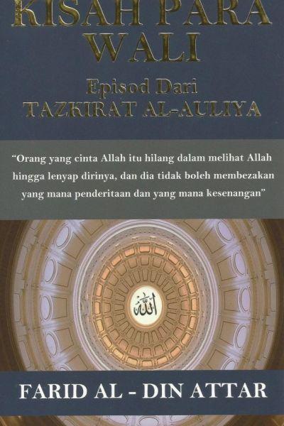 KISAH PARA WALI - EPISOD DARI TAZKIRAT AL-AULIYA