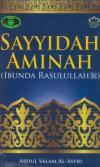 SAYYIDAH AMINAH (IBUNDA RASULULLAH)