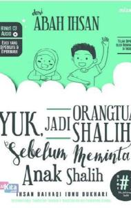 Yuk__Jadi_Orangtua_Shalih!_Sebelum_Meminta_Anak_Shalih