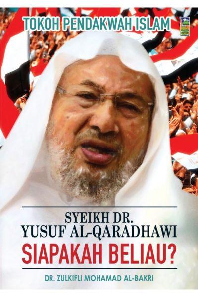 SYEIKH DR. YUSUF AL-QARADHAWI SIAPAKAH BELIAU?