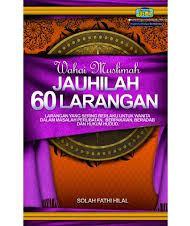 WAHAI MUSLIMAH JAUHILAH 60 LARANGAN