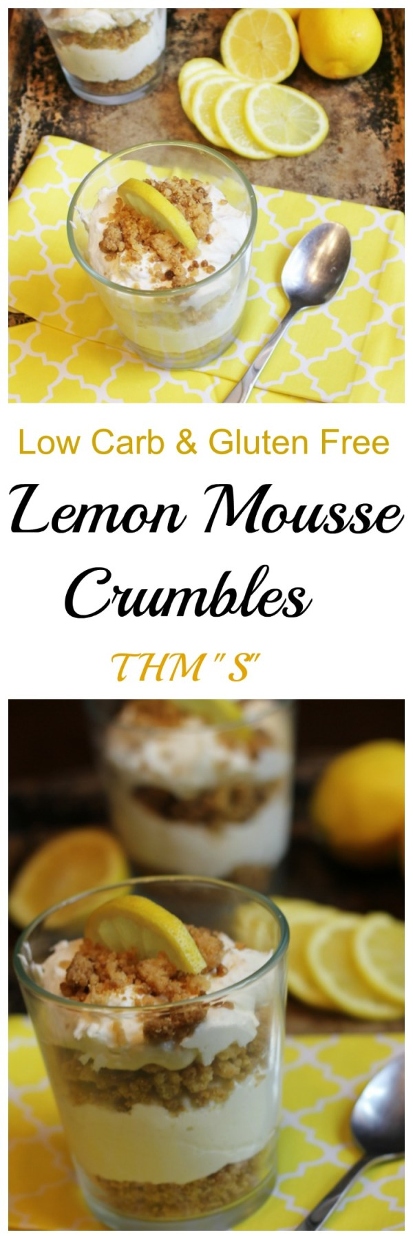 "Low Carb Lemon Mousse Crumbles are tart and rich with a delicious crunch. Gluten Free and THM ""S""."