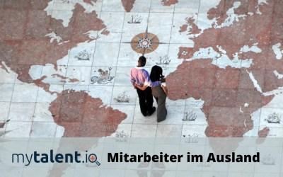 Mitarbeiter im Ausland einstellen – das musst du wissen