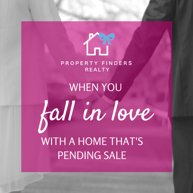 When you fall in love with a home that's pending sale.png