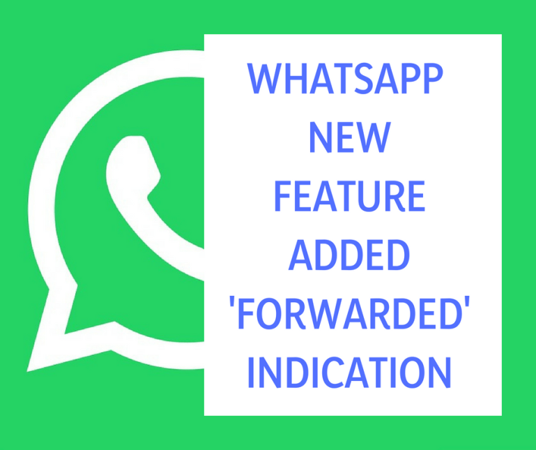 Will the Whatsapp 'Forwarded' new feature increase users safety