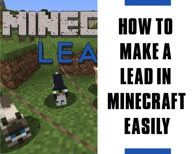How to Make a Lead in Minecraft Easily