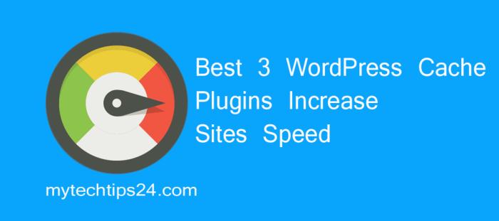 Best 3 WordPress Cache Plugins to Increase Sites Speed