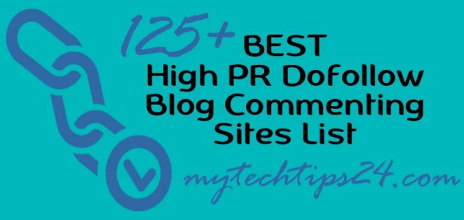 Top 125+ High PR Dofollow Blog Commenting Sites 2020 – Best List