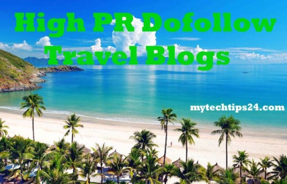 99+ High PR Dofollow Travel Blogs to Build Backlinks 2020