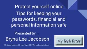 Ways to Improve Your Online Security - scroll down for link to presentation