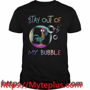 Chicken Stay out of my bubble shirt