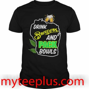Drink brewers and pack bowls shirt