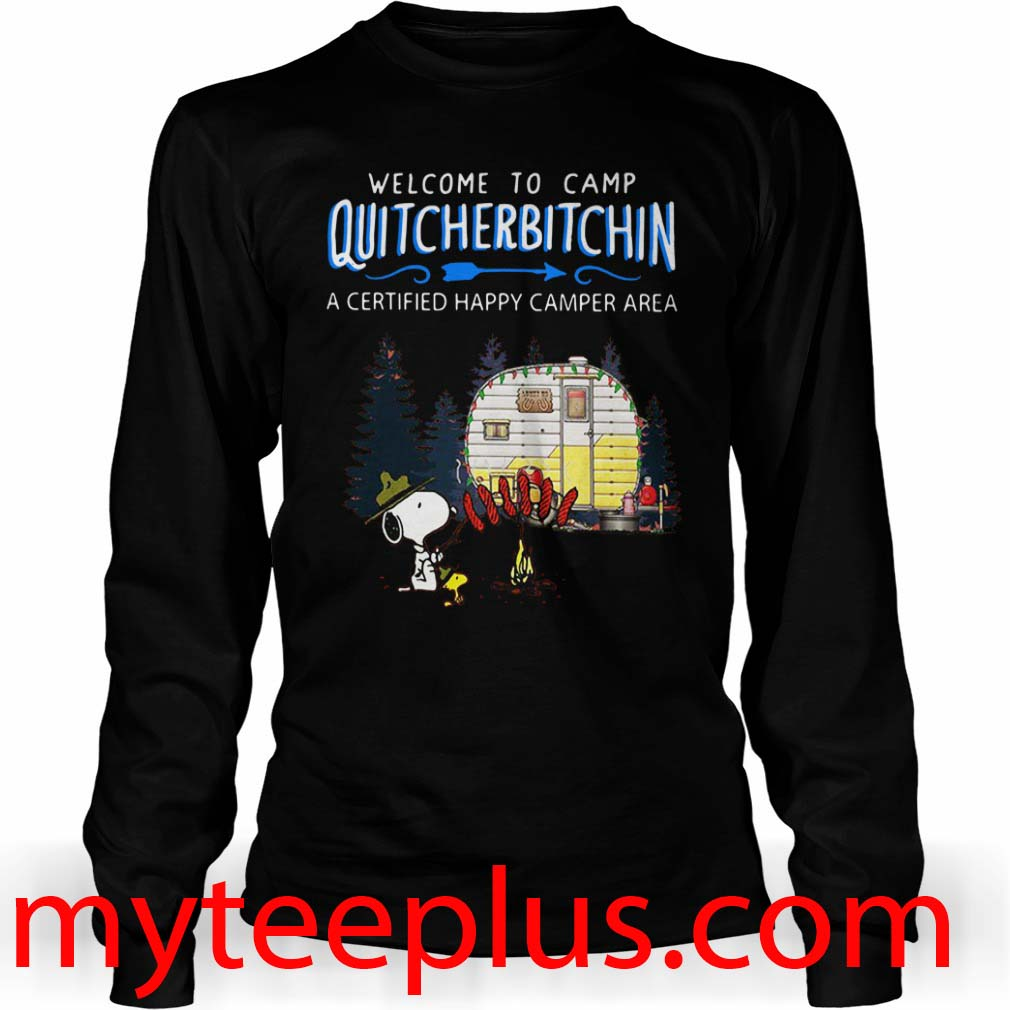 Snoopy Welcome to camp Quitcherbitchin a certified happy camper area Long sleeve