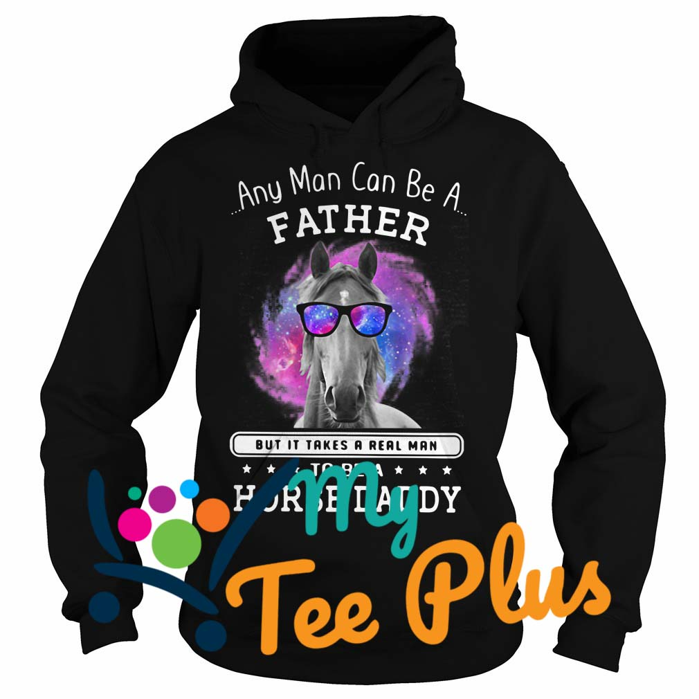Any Man Can Be A Father Hoodie