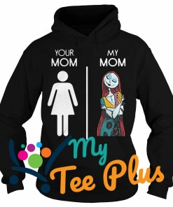 Your Mom And My Mom Sally Nightmare Hoodie