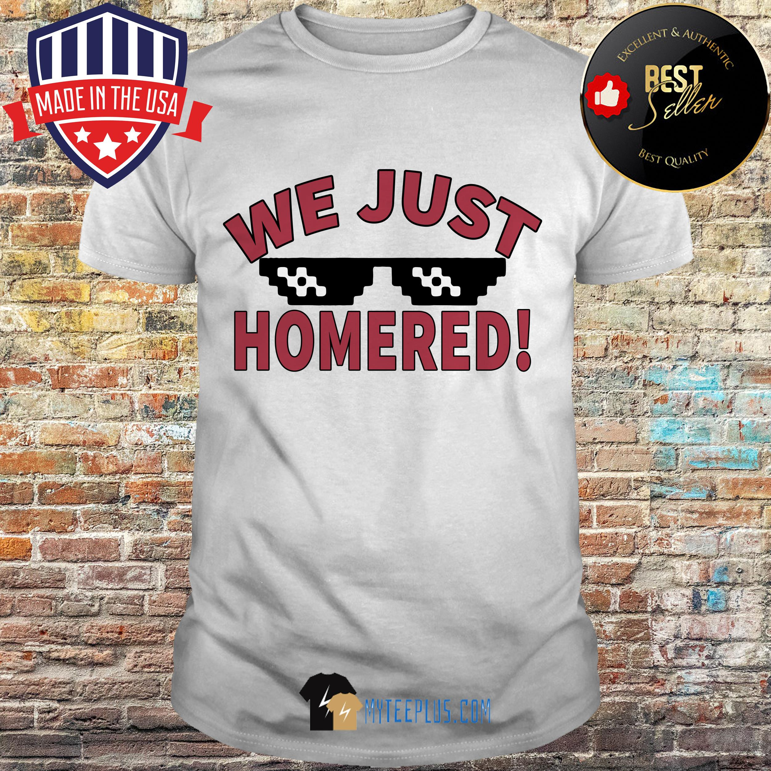 Official We Just Homered shirt