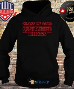 Class Of 2020 Quarantine Things Covid-19 s Hoodie