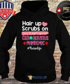 Hair Up Scrubs On Time To Fight Against Coronavirus Pandemic Nurse Life Heartbeat s Hoodie