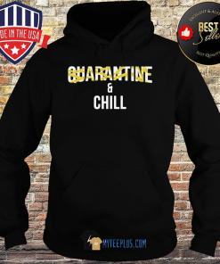Official Quarantine and chill s Hoodie