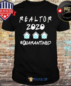 Realtor 2020 Quarantined Covid-19 shirt