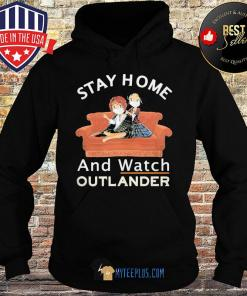 Stay At Home And Watch Outlander s Hoodie