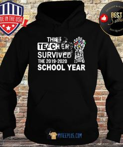 This Teacher Survived The 2019 2020 School Year s Hoodie