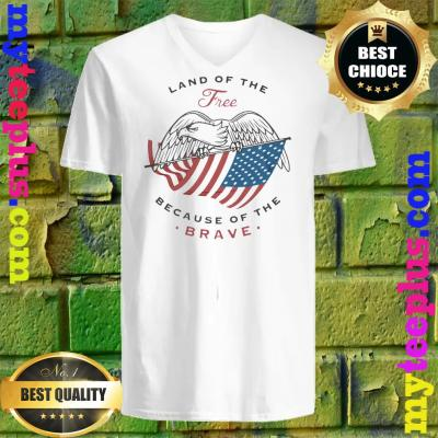 Eagle Land Of The Free Because Of The Brave v neck