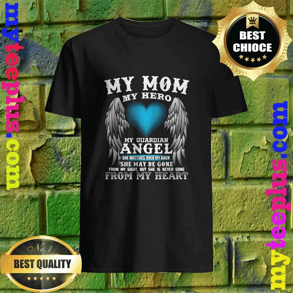 My Mom, My Hero, My Guardian Angel! Mother's Day T-Shirt
