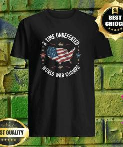 2 Time Undefeated World War Champs USA T-Shirt