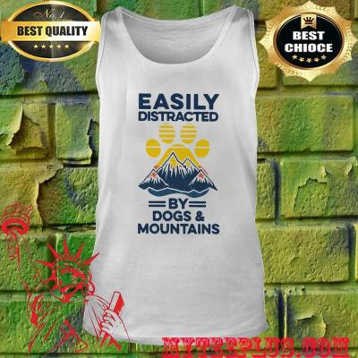 Easily distracted by Dogs and Mountains tank top